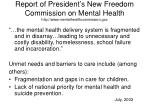 report of president s new freedom commission on mental health http www mentalhealthcommission gov