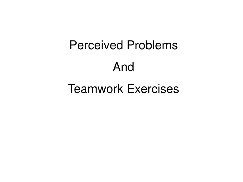 Perceived Problems