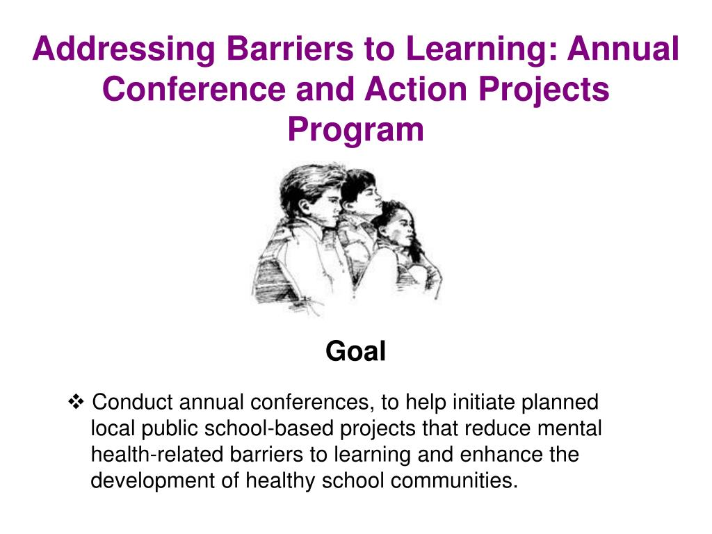 Addressing Barriers to Learning: Annual Conference and Action Projects Program