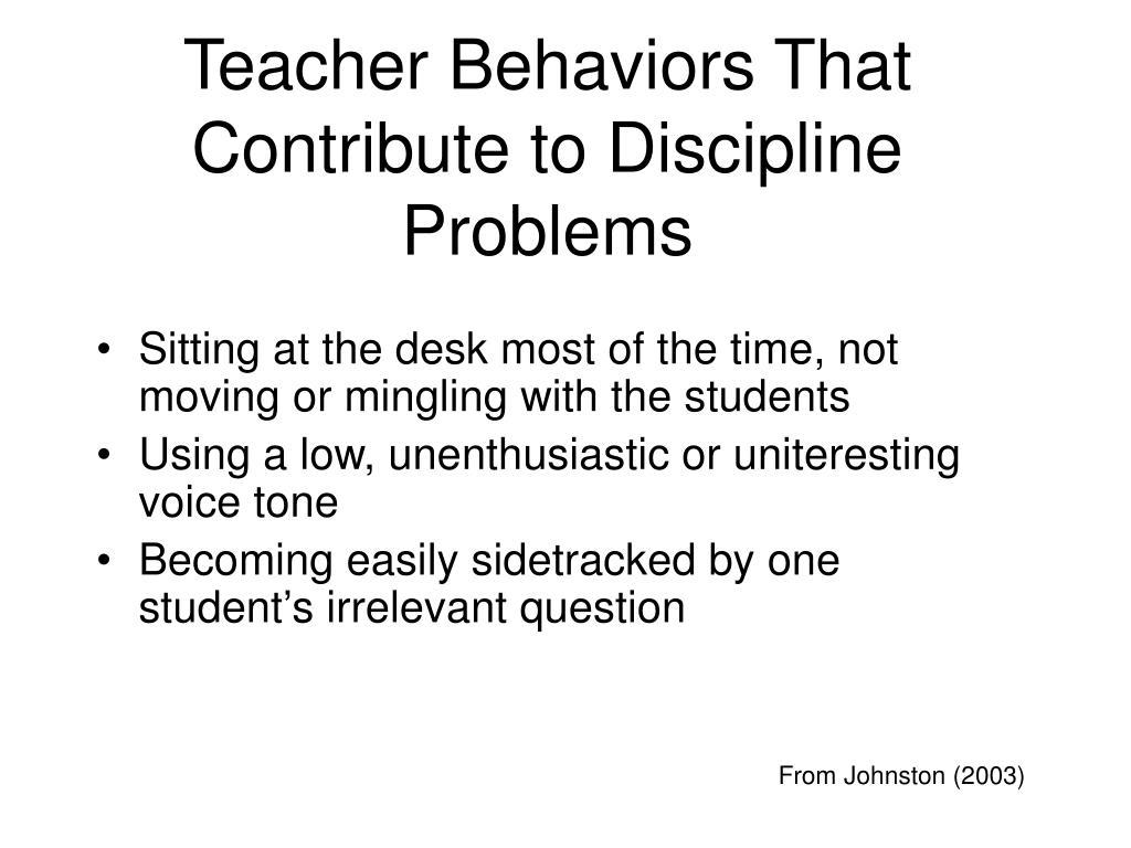 Teacher Behaviors That Contribute to Discipline Problems