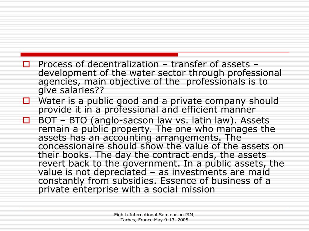 Process of decentralization – transfer of assets – development of the water sector through professional agencies, main objective of the  professionals is to give salaries??