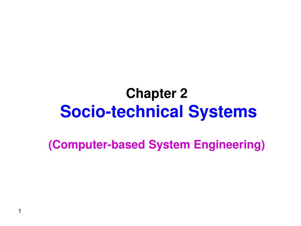 chapter 2 socio technical systems c omputer based system engineering l.