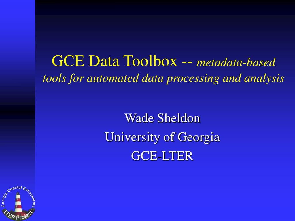 gce data toolbox metadata based tools for automated data processing and analysis l.