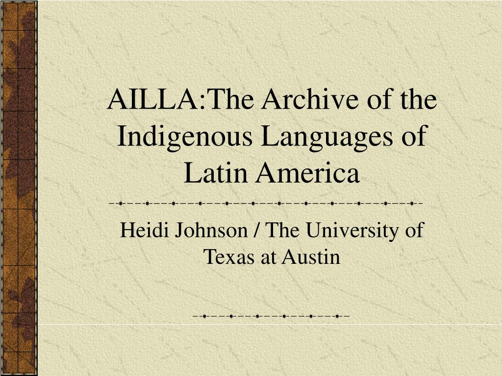 ailla the archive of the indigenous languages of latin america l.