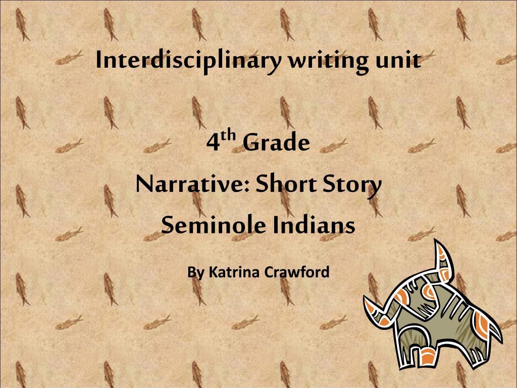 interdisciplinary writing unit 4 th grade narrative short story seminole indians l.