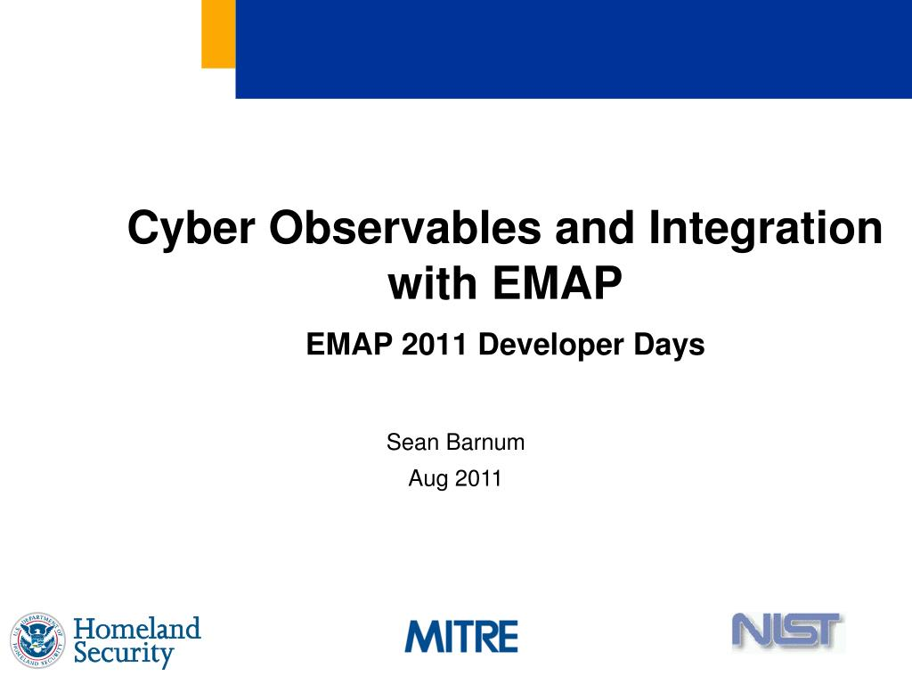 cyber observables and integration with emap emap 2011 developer days l.