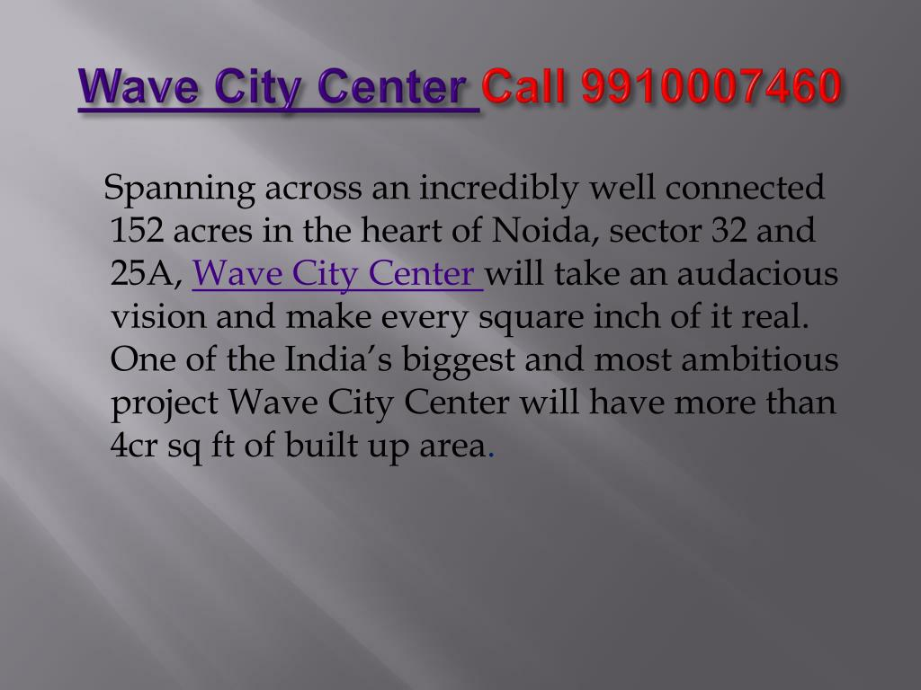 wave city center call 9910007460 l.