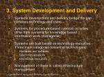 3 system development and delivery