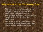why talk about the technology gap