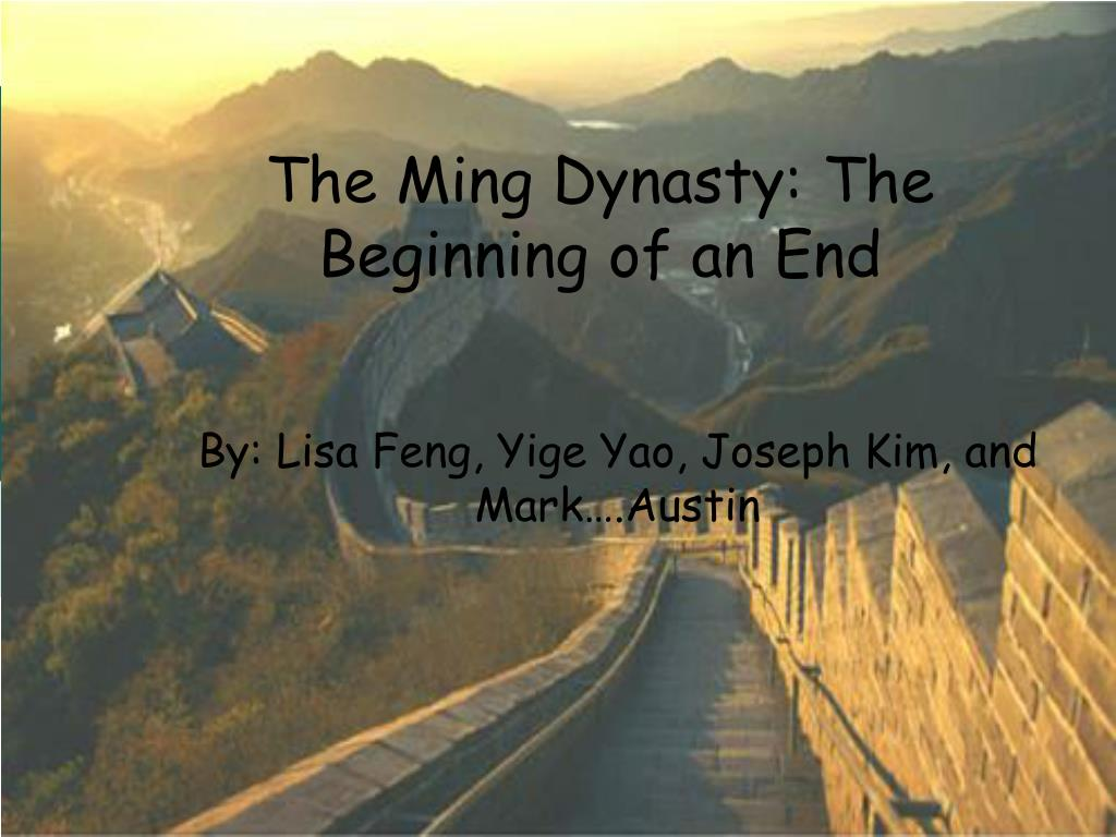 the ming dynasty the beginning of an end l.