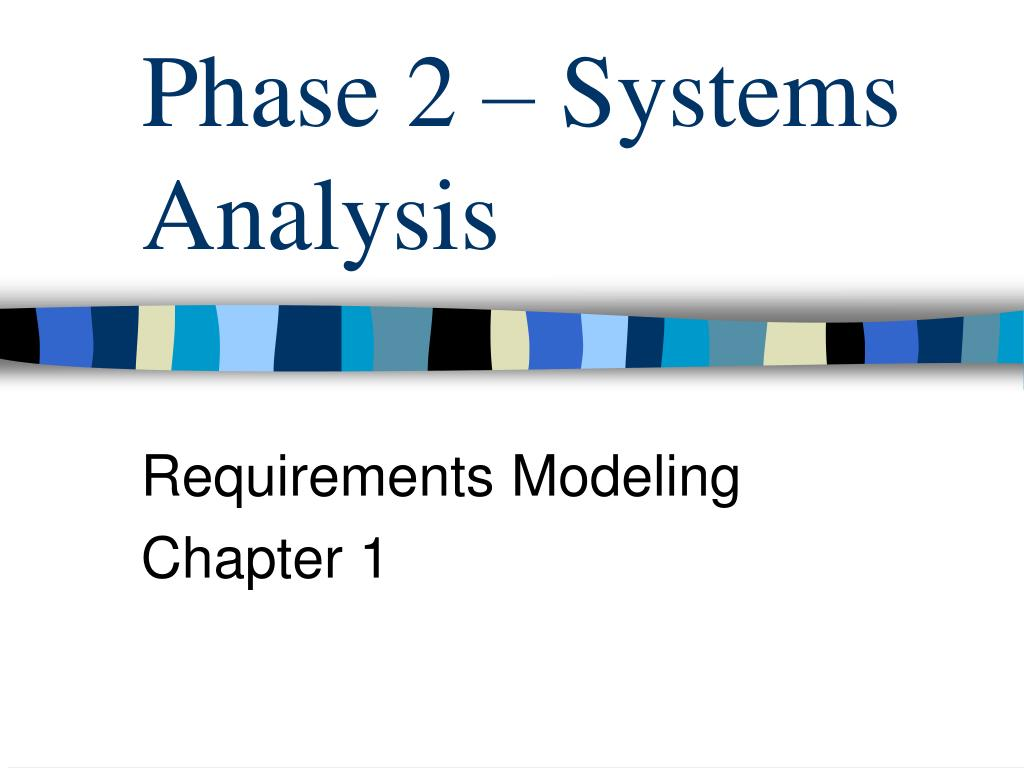 phase 2 systems analysis l.