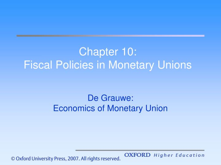 Chapter 10 fiscal policies in monetary unions