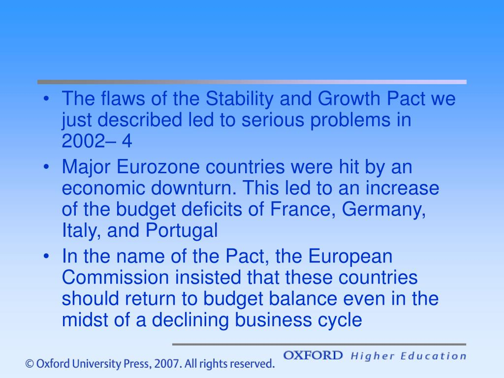 The flaws of the Stability and Growth Pact we just described led to serious problems in 2002– 4