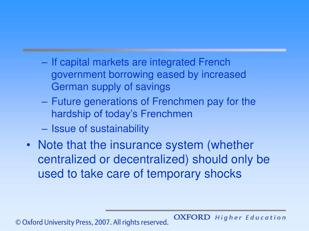 If capital markets are integrated French government borrowing eased by increased German supply of savings