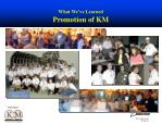 what we ve learned promotion of km13