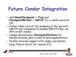 future condor integration
