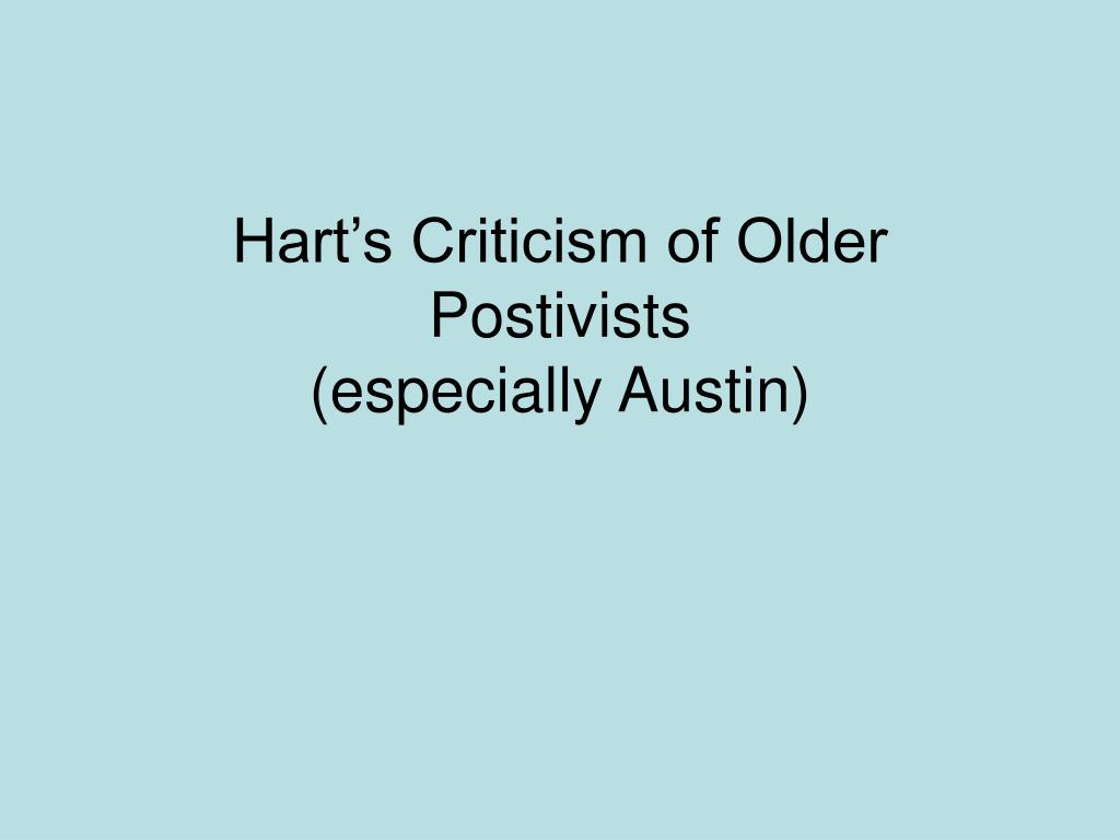 hart s criticism of older postivists especially austin l.