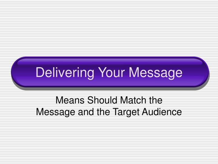 delivering your message n.