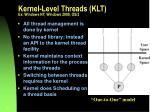 kernel level threads klt ex windows nt windows 2000 os 2