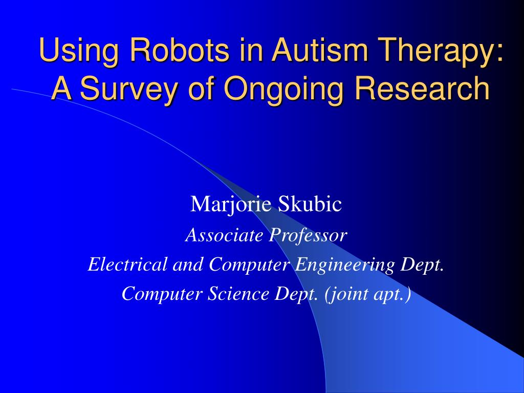 using robots in autism therapy a survey of ongoing research l.