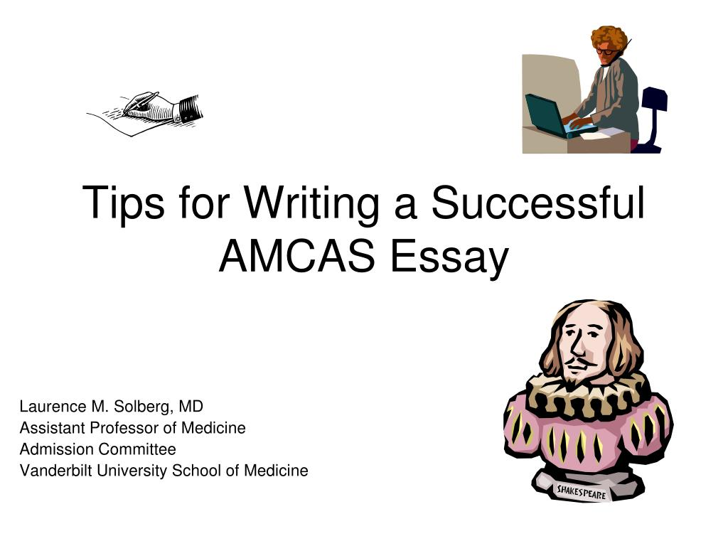 tips for writing a successful amcas essay l.