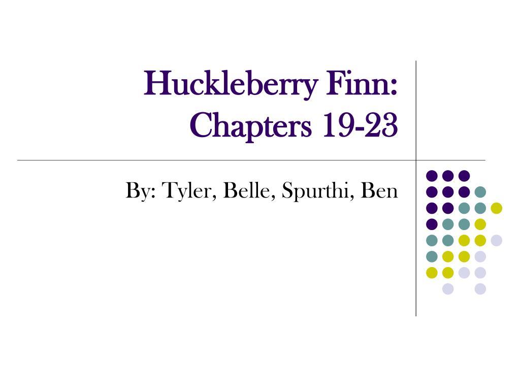 huckleberry finn chapters 19 23 l.