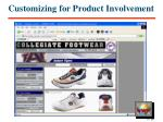 customizing for product involvement