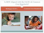 is bew aligned with the glce s common core standards