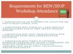 requirements for bew siop workshop attendance