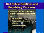 10 3 public relations and regulatory concerns