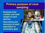 primary purpose of cove sampling