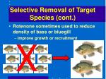 selective removal of target species cont