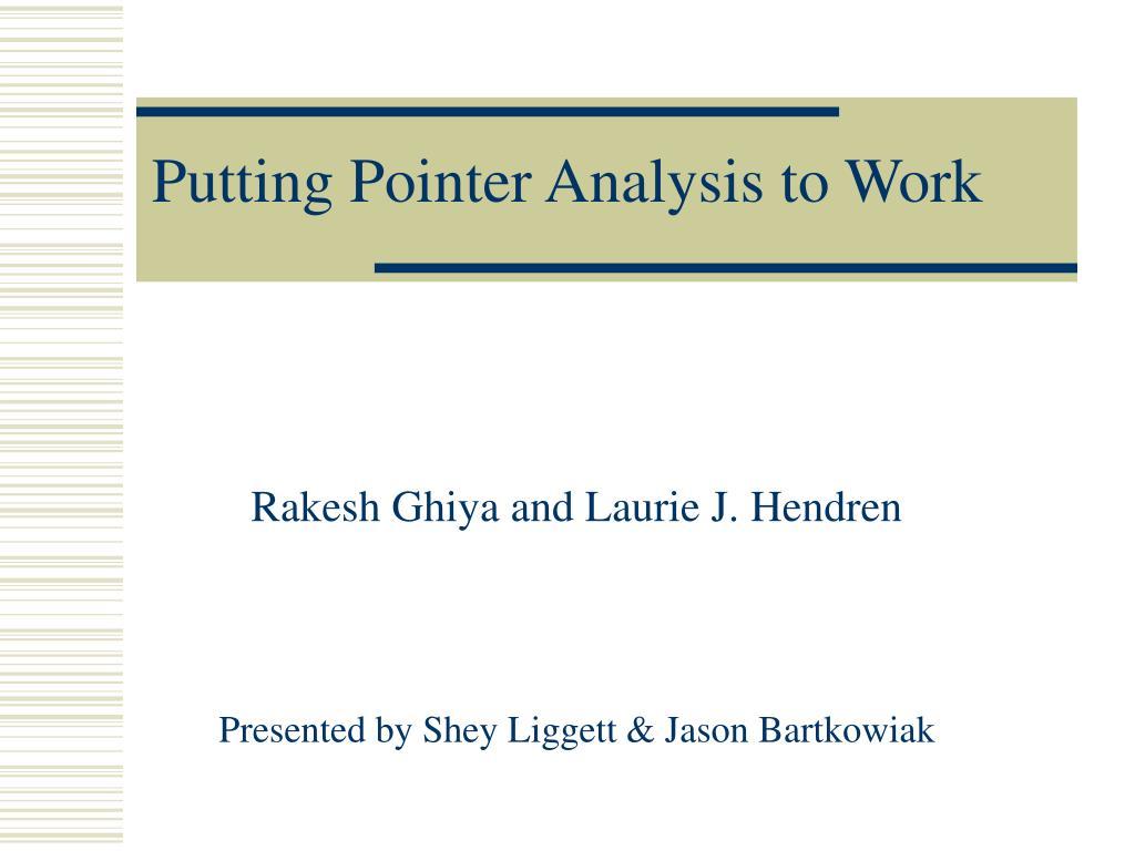 putting pointer analysis to work l.