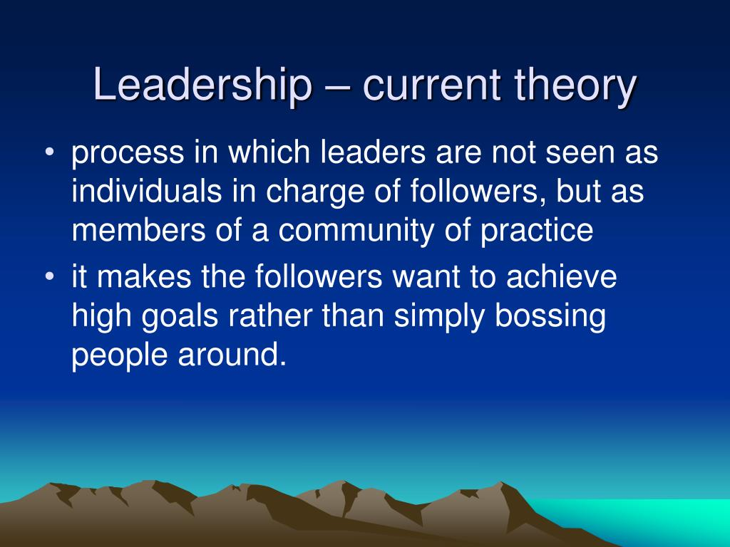 Leadership – current theory