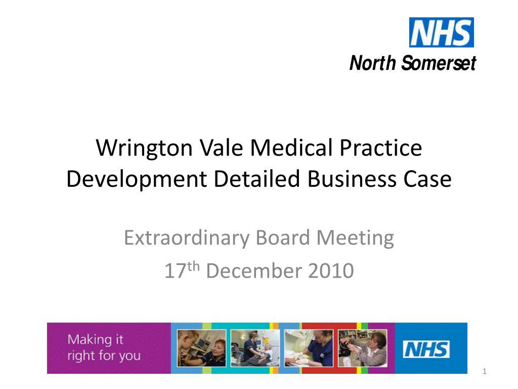 wrington vale medical practice development detailed business case l.