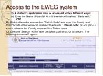 access to the eweg system110