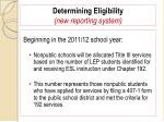determining eligibility new reporting system