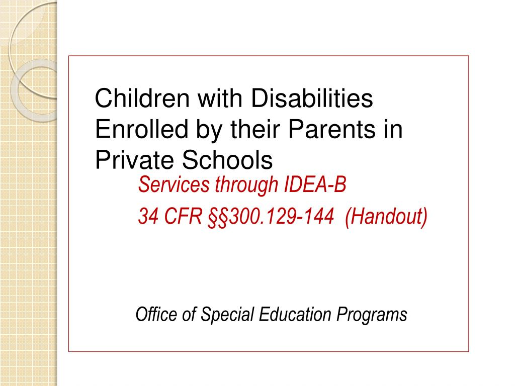 Children with Disabilities Enrolled by their Parents in Private Schools