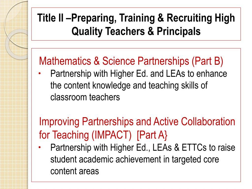 Title II –Preparing, Training & Recruiting High Quality Teachers & Principals