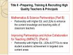 title ii preparing training recruiting high quality teachers principals