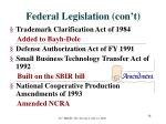 federal legislation con t
