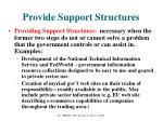 provide support structures