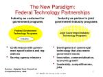 the new paradigm federal technology partnerships