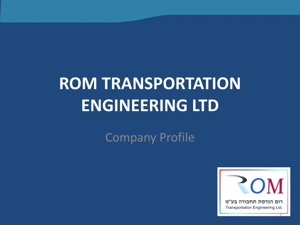 rom transportation engineering ltd l.