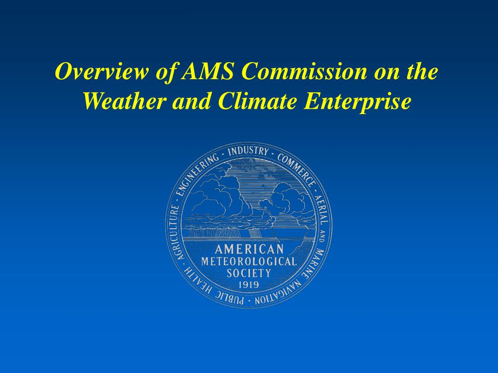 overview of ams commission on the weather and climate enterprise l.