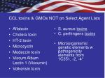 ccl toxins gmos not on select agent lists