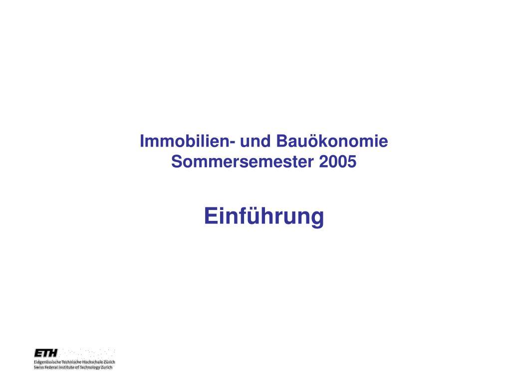 immobilien und bau konomie sommersemester 2005 einf hrung l.