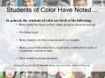 students of color have noted