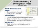 product planning development phase p re production