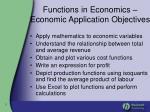 functions in economics economic application objectives